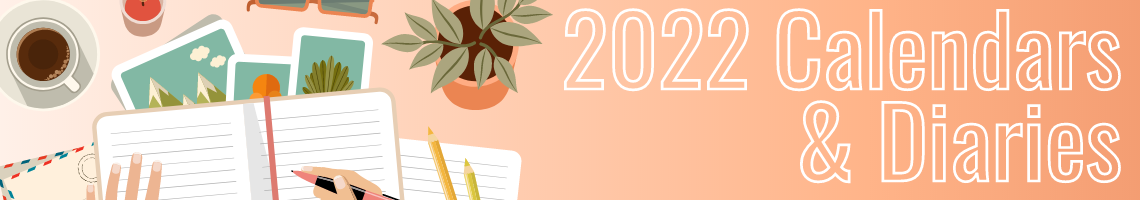 2022 Calendars & Diaries Now on Sale