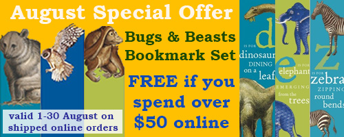 Ausust 2019 Special Offer: Spend $50 in one online shipped order and recieve the Bugs and Beasts bookmark set