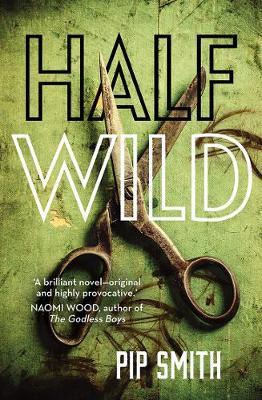 Half Wild by Pip Smith
