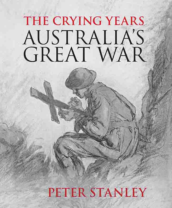 The Crying Years: Australia's Great War by Peter Stanley - Book Launch and Conversation