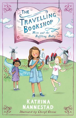 The Travelling Bookshop: Mim and the Baffling Bully by Katrina Nannestad