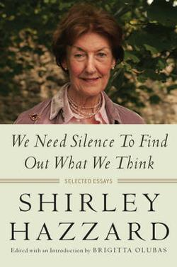 We Need Silence to Find Out What We Think - Selected Essays