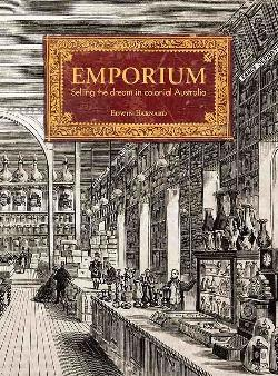 Emporium: Selling the Dream in Colonial Australia