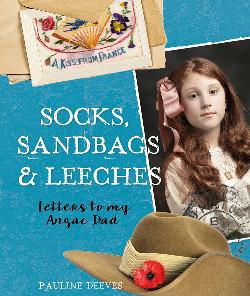 Socks, Sandbags and Leeches: Letters to My Anzac Dad