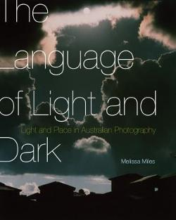 Language of Light and Dark: Light and Place in Australian Photography