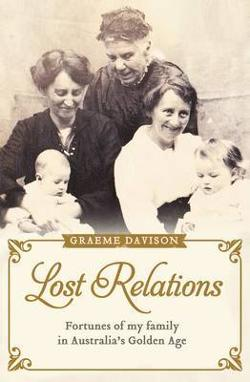 Lost Relations - Fortunes of My Family in Australia's Golden Age