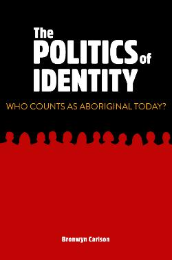 Politics of Identity - Who Counts as Aboriginal Today?