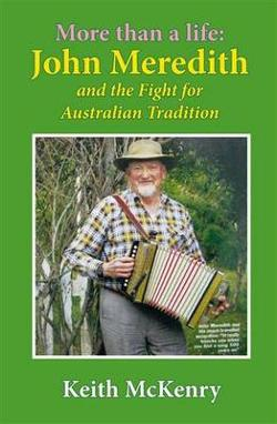 More Than a Life: John Meredith and the Fight for Australian Tradition