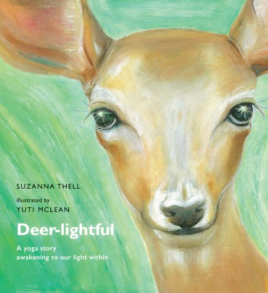 Deer-lightful:  A Yoga Story Awakening to Our Light Within