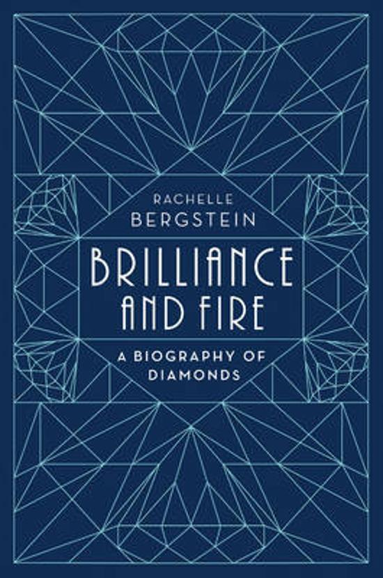 Brilliance and Fire - A Biography of Diamonds