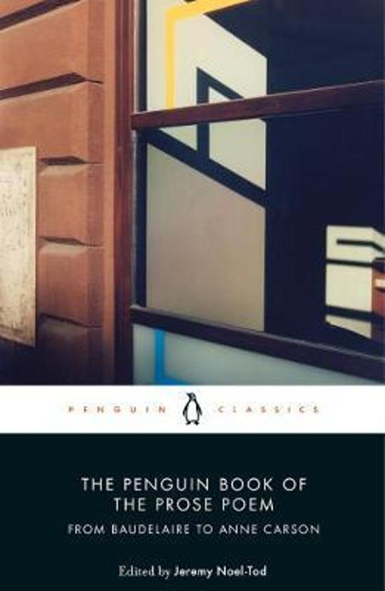 Penguin Book of the Prose Poem - From Baudelaire to Anne Carson