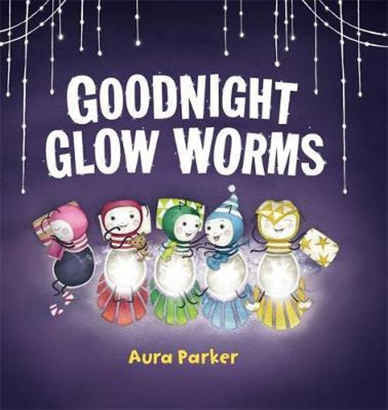 Goodnight, Glow Worms