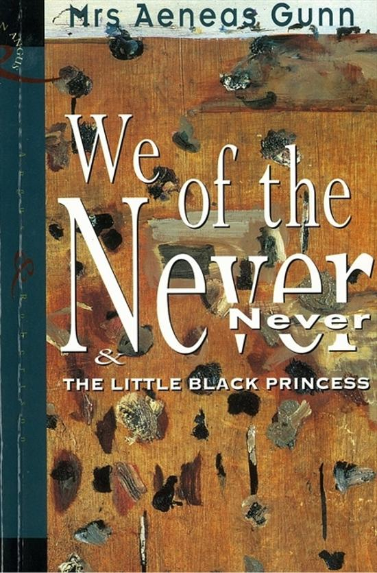 We of the Never Never - The Little Black Princess