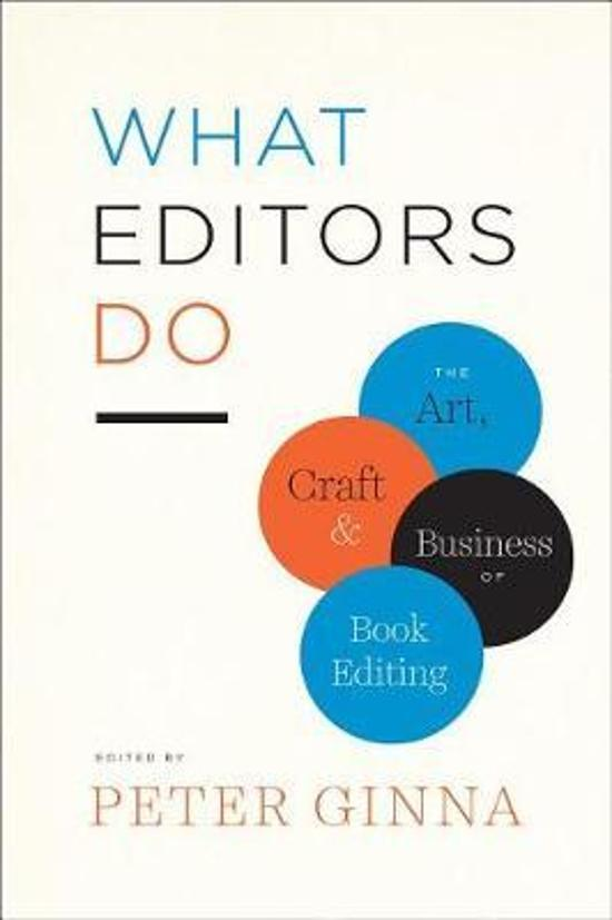 What Editors Do - The Art, Craft, and Business of Book Editing