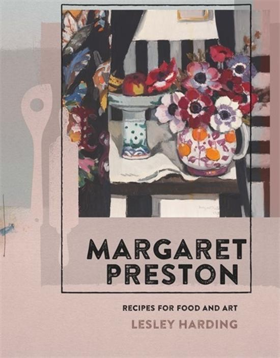 Margaret Preston - Recipes for Food and Art