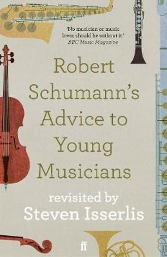 Robert Schumann's Advice to Young Musicians - Revisited by Steven Isserlis