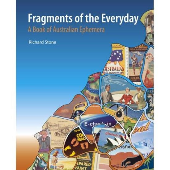 Fragments of the Everyday: A Book of Australian Ephemera