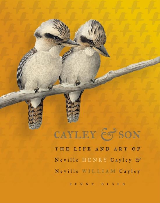Cayley & Son: The Life and Art of Neville Henry Cayley and Neville William Cayley