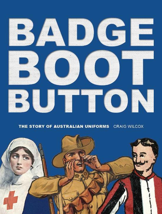 Badge, Boot, Button: The Story of Australian Uniforms