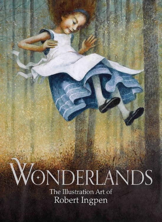 Wonderlands: The Illustration Art of Robert Ingpen