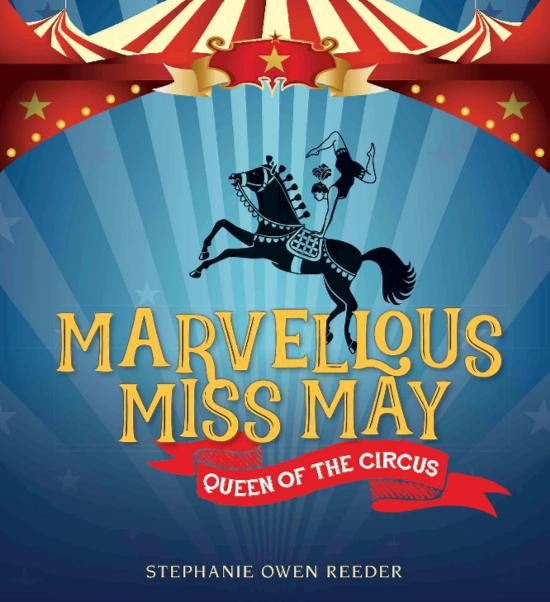 Marvellous Miss May: Queen of the Circus