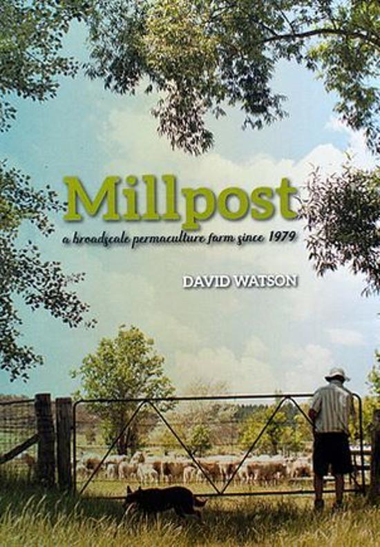 Millpost - A Broadscale Permaculture Farm Since 1979