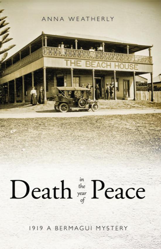 Death in the Year of Peace: 1919 - A Bermagui Mystery