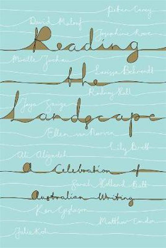 Reading the Landscape: A Celebration of Australian Writing: (UQP's 70th Anniversary Anthology)