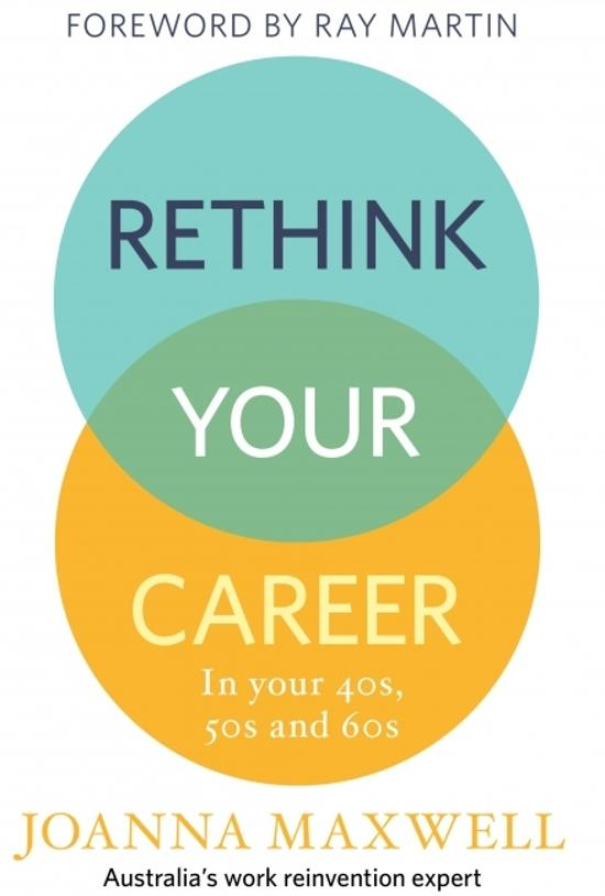 Rethink Your Career in Your 40s, 50s and 60s