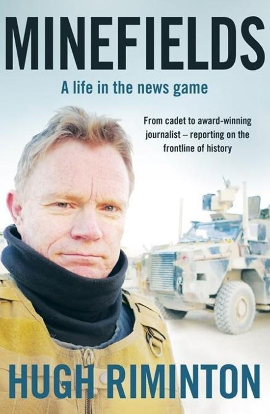 Minefields - A life in the news game - the bestselling memoir of Australia's legendary foreign correspondent