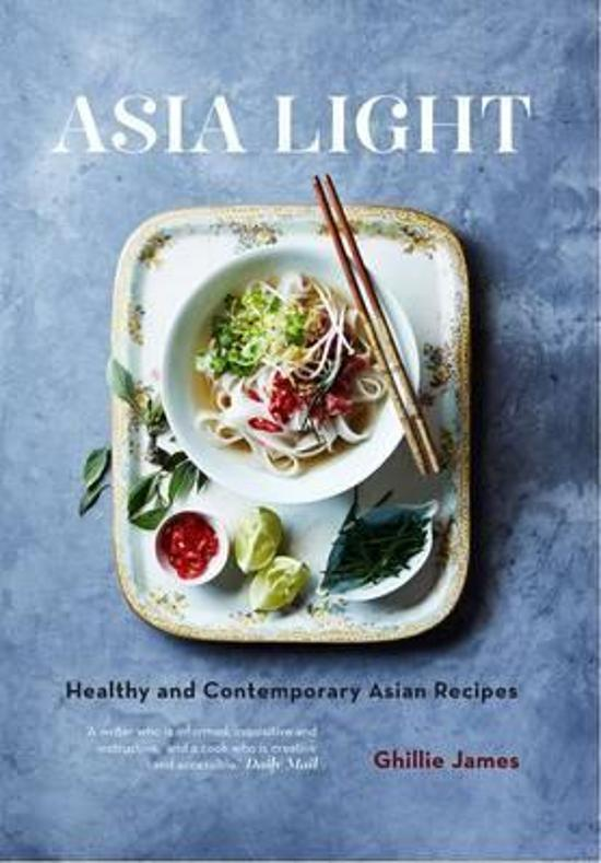 Asia Light - Healthy & Fresh South-East Asian Recipes