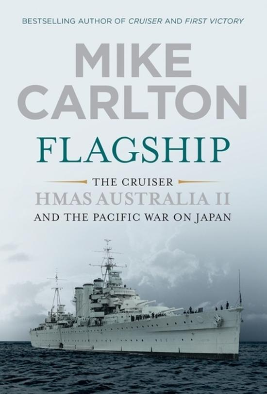 Flagship - The Cruiser HMAS Australia II and the Pacific War on Japan