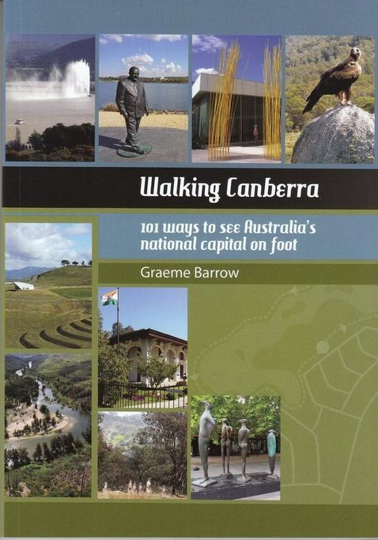 Walking Canberra: 101 Ways to See Australia's National Capital on Foot