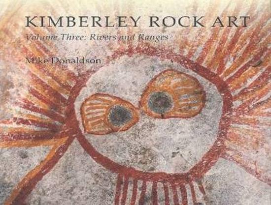 Kimberley Rock Art Vol. 3 - Rivers and Ranges