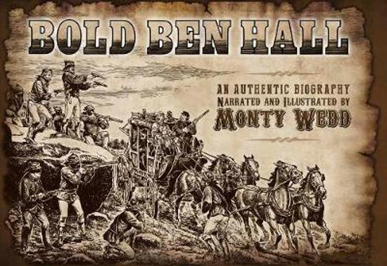 Bold Ben Hall - An Authentic Biography