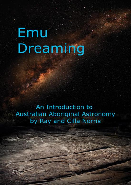 Emu Dreaming - an Introduction to Australian Aboriginal Astronomy