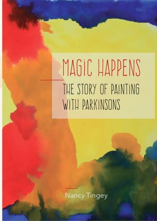 Magic Happens: The Story of Painting with Parkinsons