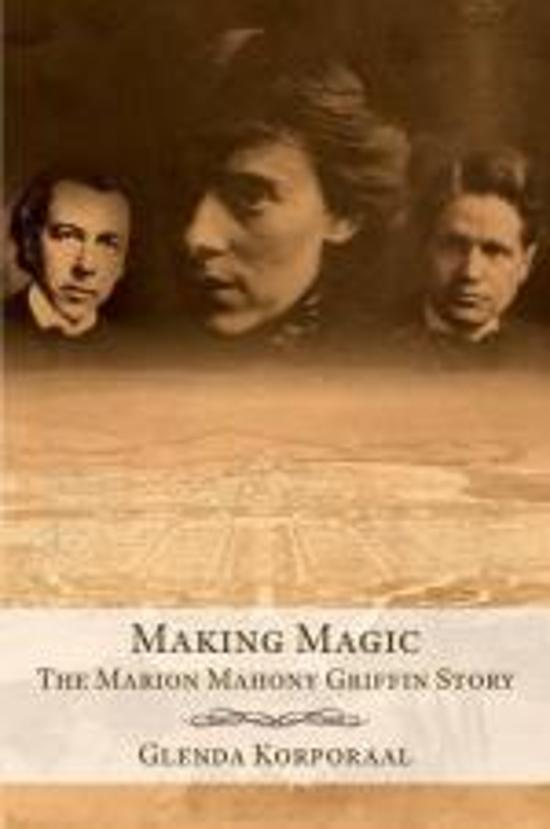 Making Magic - The Marion Mahony Griffin Story