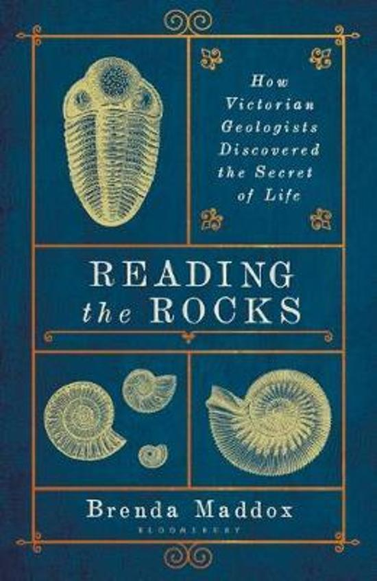 Reading the Rocks - How Victorian Geologists Discovered the Secret of Life