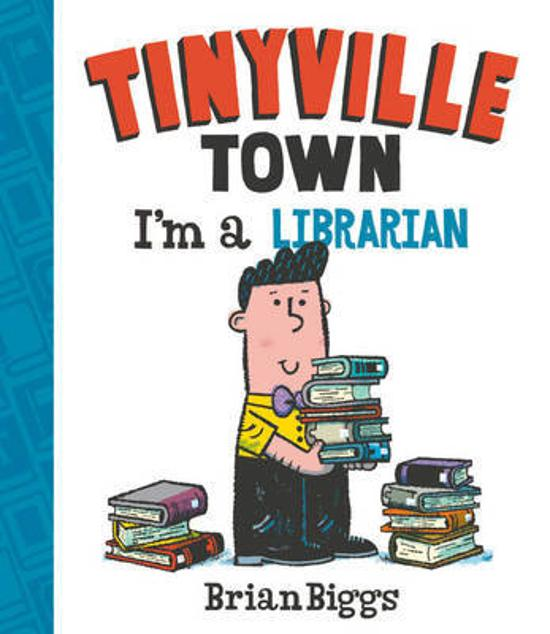 I'm a Librarian (a Tinyville Town Book)