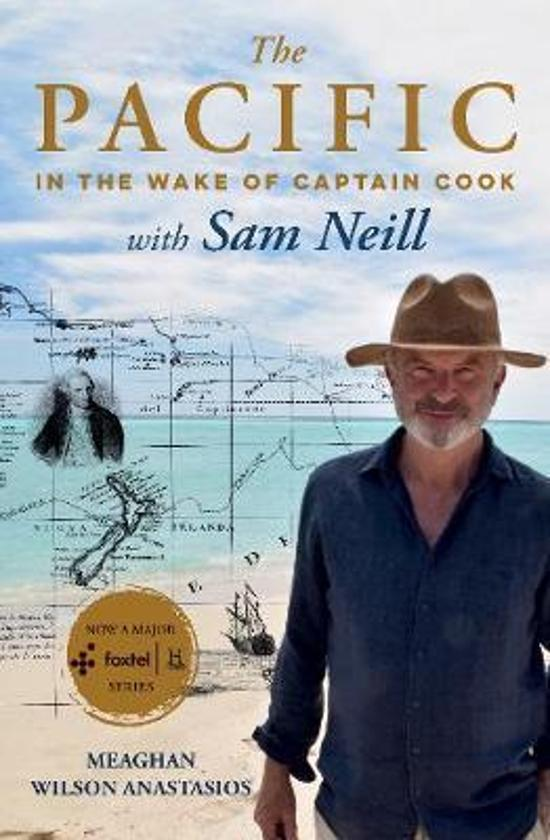 Pacific - In the Wake of Captain Cook, with Sam Neill