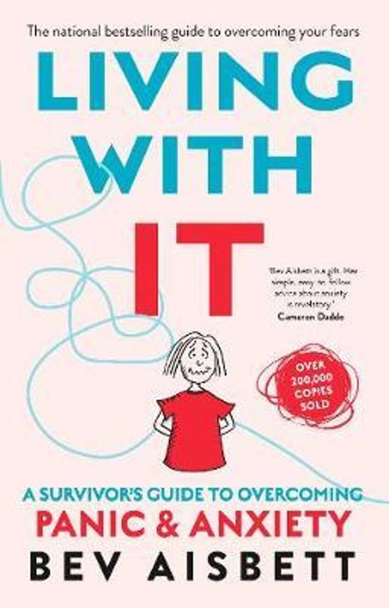 Living With It - A Survivor's Guide to Overcoming Panic and Anxiety