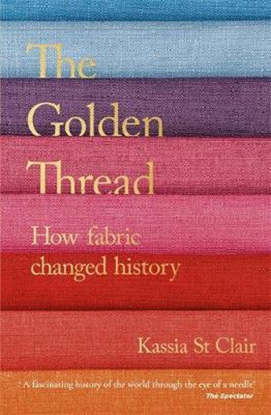 Golden Thread: How Fabric Changed History