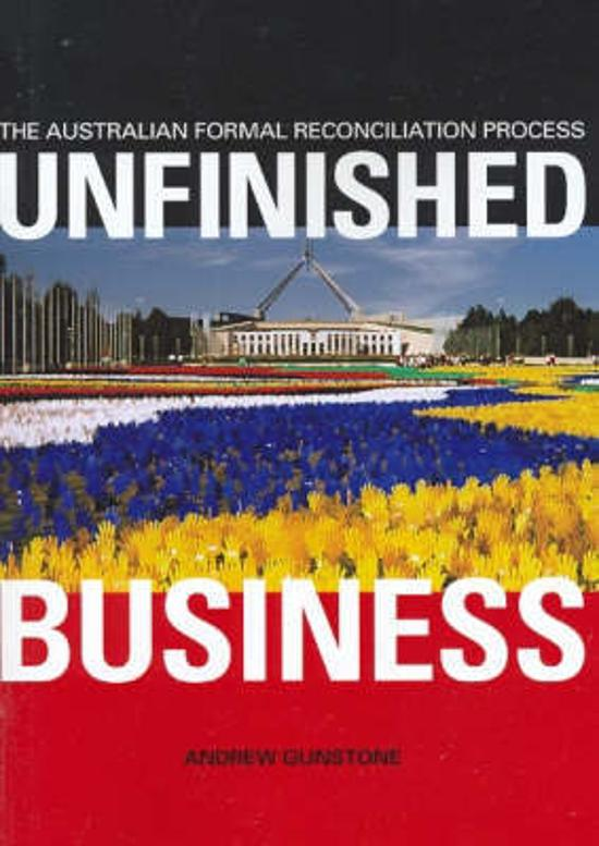 Unfinished Business - The Australian Formal Reconciliation Process