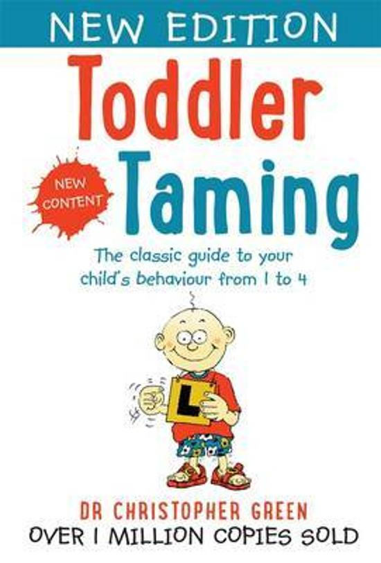 Toddler Taming - The Classic Guide to Your Child's Behaviour From 1 to 4