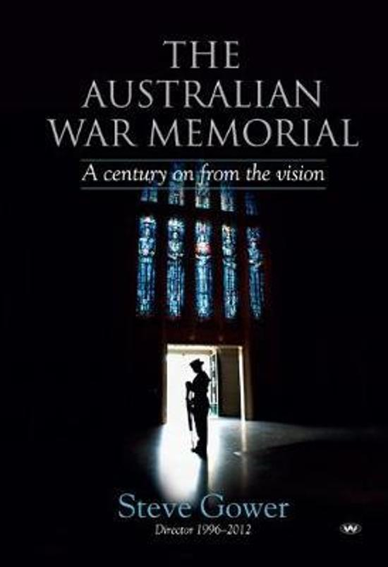 Australian War Memorial - A Century On from the Vision