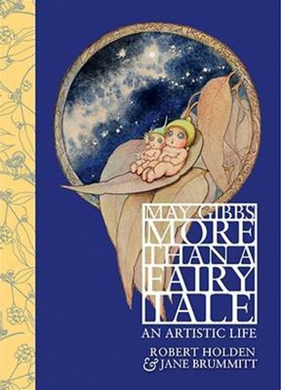 May Gibbs: More Than a Fairy Tale - An Artistic Life