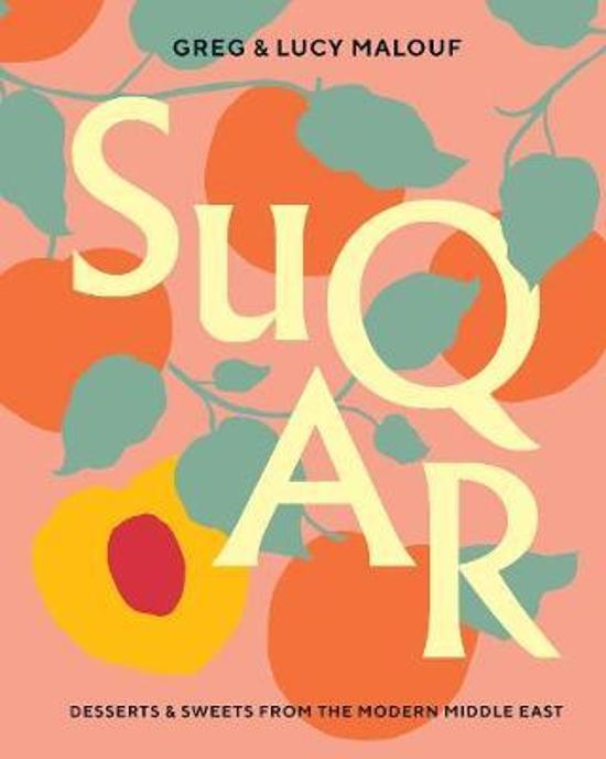 SUQAR - Desserts and Sweets from the Modern Middle East