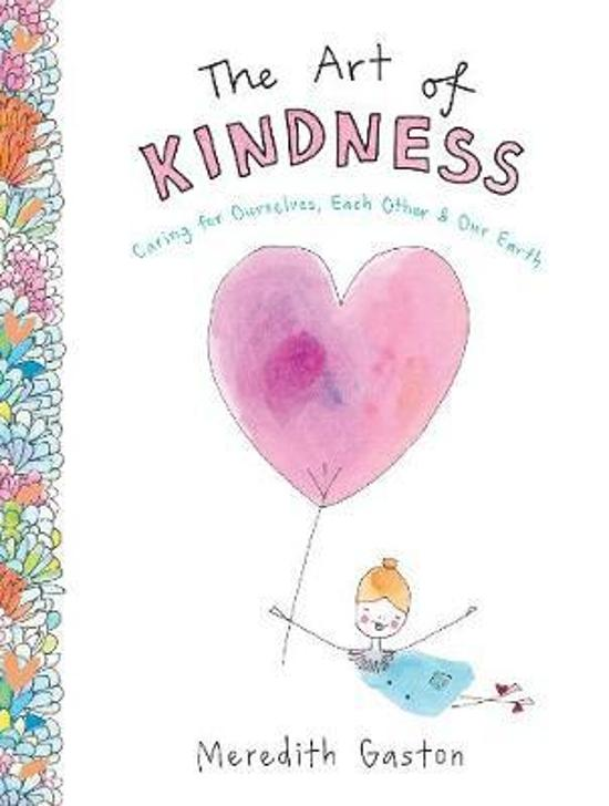 Art of Kindness -  Caring for ourselves, each other & our earth