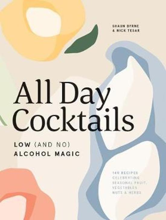All Day Cocktails - Low (and no) alcohol magic